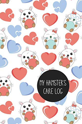 MY HAMSTER´S CARE LOG - MEDICAL RECORD BOOK & DAILY LOG NOTEBOOK: Keep Track of its Health: Complete Pet Profile, Vet Visits, Vaccinations, ... Daily Journal | GIFTS FOR HAMSTER LOVERS