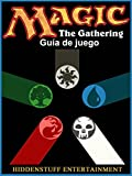 Magic The Gathering Guía De Juego