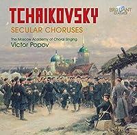 Secular Choruses by PYOTR TCHAIKOVSKY (2011-06-28)