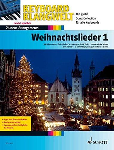 Weihnachtslieder: 26 neue Arrangements - leicht spielbar. Band 1. Keyboard. (Keyboard Klangwelt)