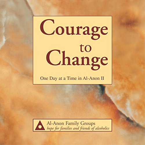 Courage to Change: One Day at a Time in Al-Anon II audiobook cover art