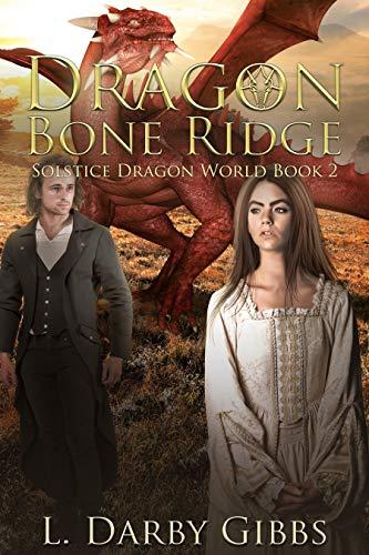 Dragon Bone Ridge: Standalone Dragon Fantasy novel (Solstice Dragon World Book 2)