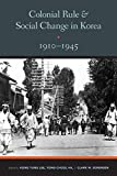 Colonial Rule and Social Change in Korea, 1910-1945 (Center For Korea Studies Publications)