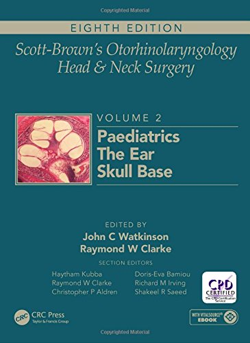 Compare Textbook Prices for Scott-Brown's Otorhinolaryngology and Head and Neck Surgery, Eighth Edition: Scott-Brown's Otorhinolaryngology and Head and Neck Surgery: Volume 2: Paediatrics, The Ear, and Skull Base Surgery 8 Edition ISBN 9781138094635 by Watkinson, John C,Clarke, Ray W