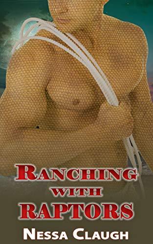 Ranching with Raptors: A Dinosaur Shifter Romance (Dinosaur Shifter Island Book 3) (English Edition)