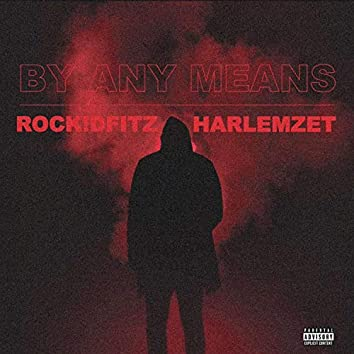By Any Means (feat. Harlemzet)