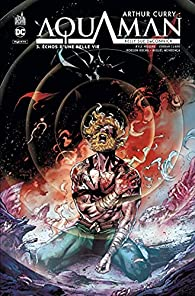 Arthur Curry - Aquaman, tome 3 par Kelly Sue DeConnick