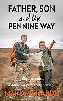Father Son and the Pennine Way  5 days 90 miles - what could possibly go wrong?