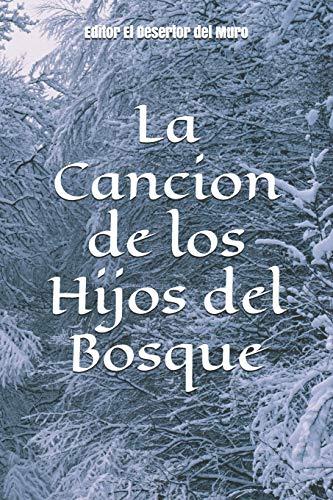 La Cancion de Los Hijos del Bosque.