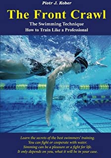 The Front Crawl - The Swimming Technique - How to Train...