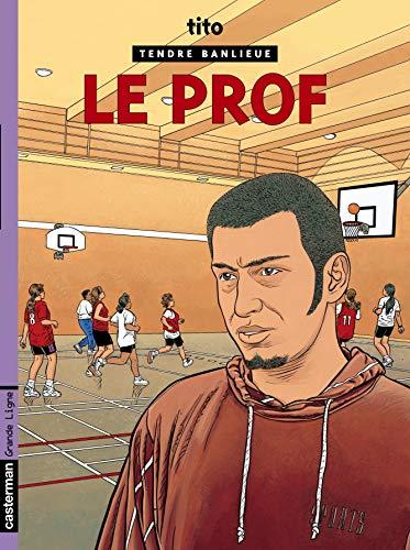 Tendre Banlieue, Tome 11 : Le prof