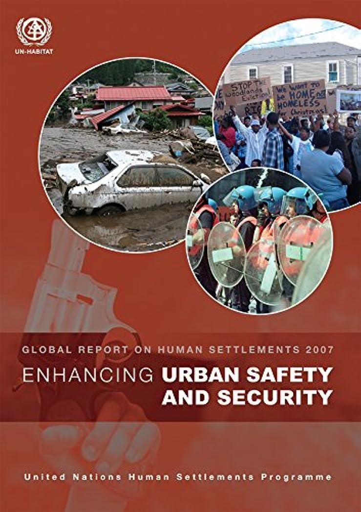 呪われた遮る包括的Enhancing Urban Safety and Security: Global Report on Human Settlements 2007 (English Edition)