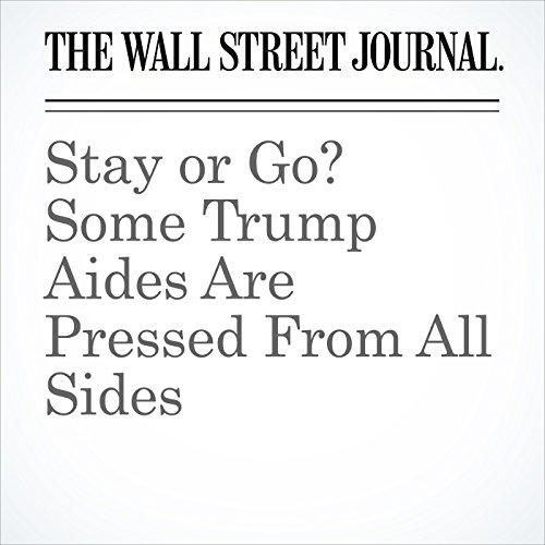 Stay or Go? Some Trump Aides Are Pressed From All Sides copertina