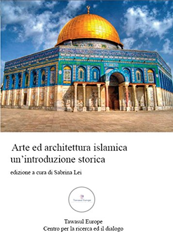 Arte ed architettura islamica. Un'introduzione storica