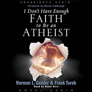 I Don't Have Enough Faith to be an Atheist                   Written by:                                                                                                                                 Norman Geisler                               Narrated by:                                                                                                                                 Kate Reading                      Length: 14 hrs and 47 mins     9 ratings     Overall 4.9