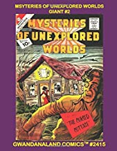Mysteries Of Unexplored Worlds Giant #2: Gwandanaland Comics #2415 --- Another Massive Collection of the Strange and Amazing - Over 575 Pages of Classic SF/Mystery/Horror!