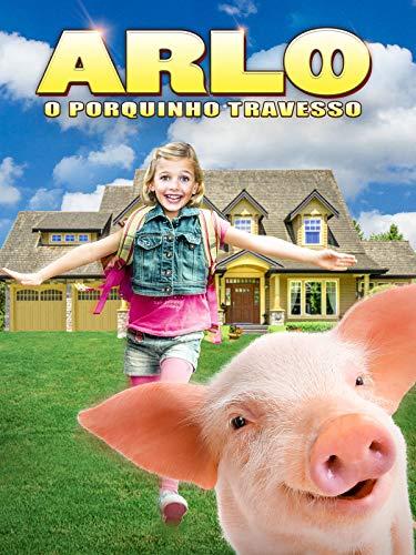 Arlo O Porquinho Travesso (Dublado)