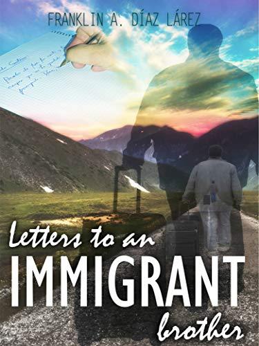 Letters to an immigrant brother de [Franklin A. Díaz Lárez, Aurora Carranza]