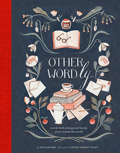 Other-Wordly: words both strange and lovely from around the world (English Edition)