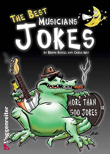The Best Musicians\' Jokes: More than 500 jokes about all musicians genres, plus a foreword written by the famous drummer Pete York