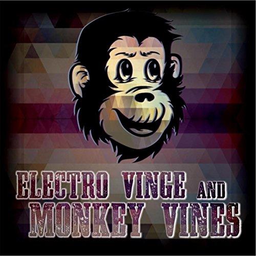 Electro Vinge and Monkey Vines