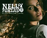 Nelly Furtado - All Good Things (Come To An End) - Geffen Records - 060251714264