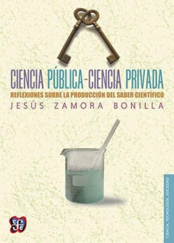Ciencia pública-ciencia privada. Reflexiones sobre la producción del saber  científico (Ciencia, Tecnologia, Sociedad) eBook: Bonilla, Jesús Zamora:  Amazon.es: Tienda Kindle