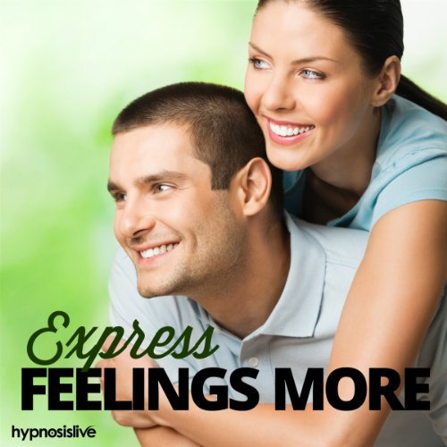 Express Feelings More Hypnosis audiobook cover art