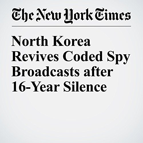 North Korea Revives Coded Spy Broadcasts after 16-Year Silence cover art