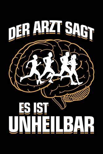 Der Arzt sagt es ist unheilbar: Notizbuch / Notizheft für Laufen Jogger-in Jogging Läufer-in A5 (6x9in) liniert mit Linien