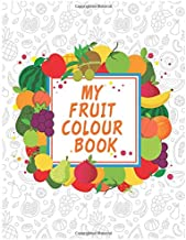 My Fruit colouring book: for kids