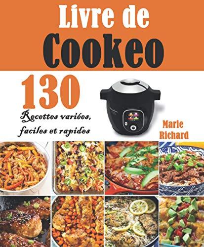 Livre de Cookeo: 130 Recettes variées, faciles et rapides