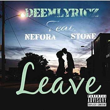 Leave (feat. Nefora & Stone)