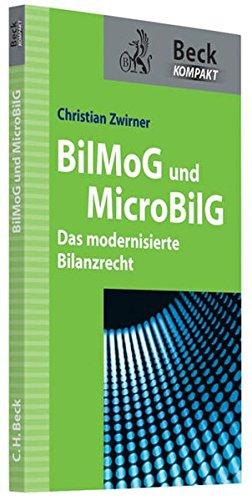 BilMoG und MicroBilG: Das modernisierte Bilanzrecht (Beck kompakt)