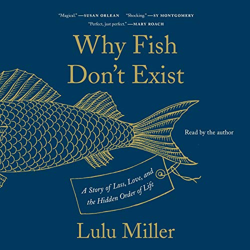 Why Fish Don't Exist Audiobook By Lulu Miller cover art