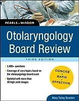 Otolaryngology Board Review (Pearls of Wisdom)
