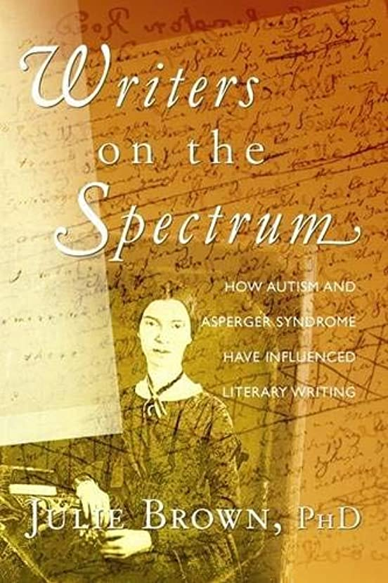 永久規定カバーWriters on the Spectrum: How Autism and Asperger Syndrome Have Influenced Literary Writing