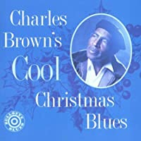 Cool Christmas Blues by Charles Brown (1994-10-07)