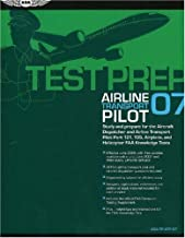 Airline Transport Pilot Test Prep 2007: Study and Prepare for the Airline Transport Pilot and Aircraft Dispatcher FAA Knowledge Exams (Test Prep series)