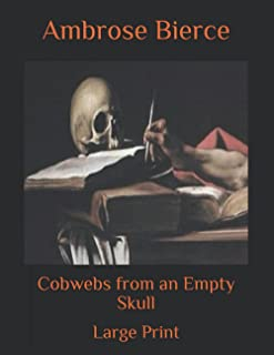 Cobwebs from an Empty Skull: Large Print