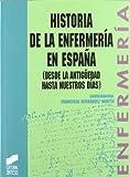 Historia de la enfermería en España: desde la antigüedad hasta nuestros días: 14 (Enfermería, fisioterapia y podología. Serie enfermería)