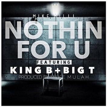 Nothin For U