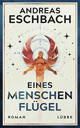 Buchseite und Rezensionen zu 'Eines Menschen Flügel: Roman' von Andreas Eschbach