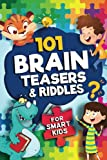 101 Brain Teasers & Riddles for Smart Kids: A Fun Logic Activity Book For Smart Kids, Includes Math Games, Riddles, Word Games and Brain Teasers | A ... 10, 11 & 12 and the Perfect Game for Families