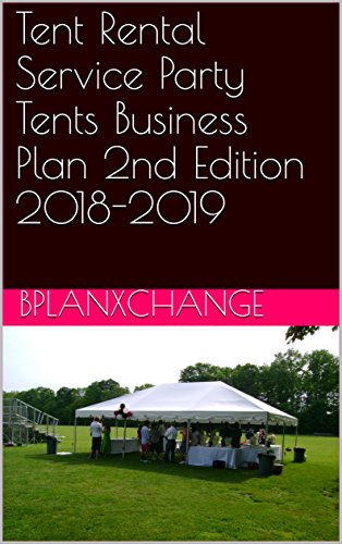 Tent Rental Service Party Tents Business Plan 2nd Edition 2018-2019 (English Edition)