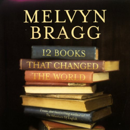 Twelve Books That Changed the World                   By:                                                                                                                                 Melvyn Bragg                               Narrated by:                                                                                                                                 Patricia Hodge,                                                                                        Hugh Ross,                                                                                        Robert Powell,                   and others                 Length: 2 hrs and 24 mins     37 ratings     Overall 3.5