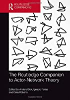 The Routledge Companion to Actor-Network Theory (Routledge Companions)