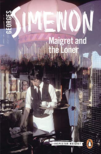 Maigret and the Loner: Inspector Maigret #73 (English Edition)