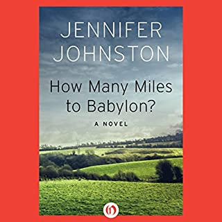How Many Miles to Babylon?                   Written by:                                                                                                                                 Jennifer Johnston                               Narrated by:                                                                                                                                 John Keating                      Length: 5 hrs and 33 mins     Not rated yet     Overall 0.0
