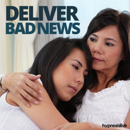 Deliver Bad News Hypnosis     Convey Difficult Messages Well, with Hypnosis              By:                                                                                                                                 Hypnosis Live                               Narrated by:                                                                                                                                 Hypnosis Live                      Length: 28 mins     Not rated yet     Overall 0.0